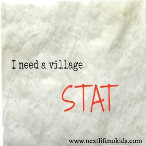 Next Life NO Kids I Need A Village STAT Post